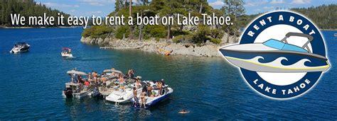 Boat Rentals In Tahoe Vista by Rentals Charters Rent A Boat Lake Tahoe Lake Tahoe