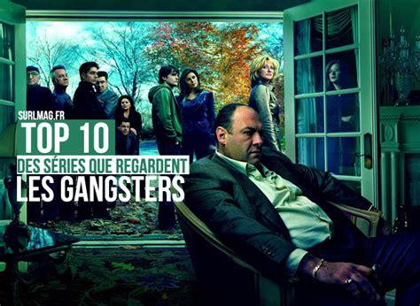 Surl  Le Top 10 Des Séries Que Regardent Les Gangsters