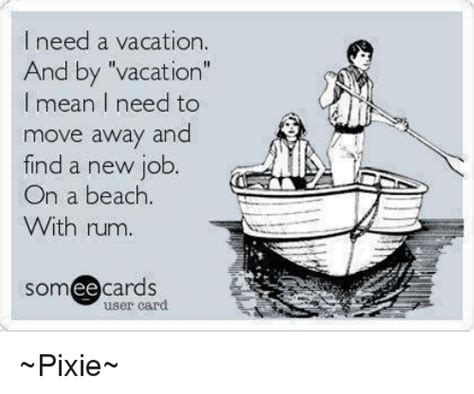 I Need A Vacation Meme - funny vacation memes of 2016 on sizzle shit