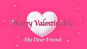 Happy Valentines Day My Friend Pictures, Photos, and ...
