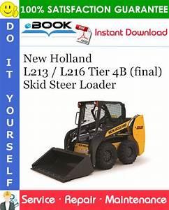 New Holland L213    L216 Tier 4b  Final  Skid Steer Loader