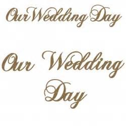 wedding day our wedding day
