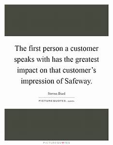 The first perso... Customer Impact Quotes