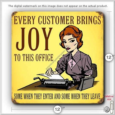 Office Humor by Office Humor Every Customer Brings Tin Metal Sign