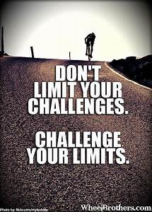 Don't limit your challenges. Challenge your limits. #quote ...