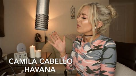 Camila Cabello Havana Cover Youtube