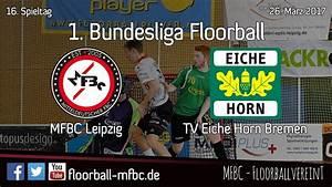 Tv Eiche Horn : highlights mfbc leipzig tv eiche horn bremen 16 spieltag 2016 2017 youtube ~ A.2002-acura-tl-radio.info Haus und Dekorationen