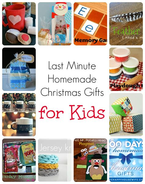 last minute homemade christmas gifts for kids the happy