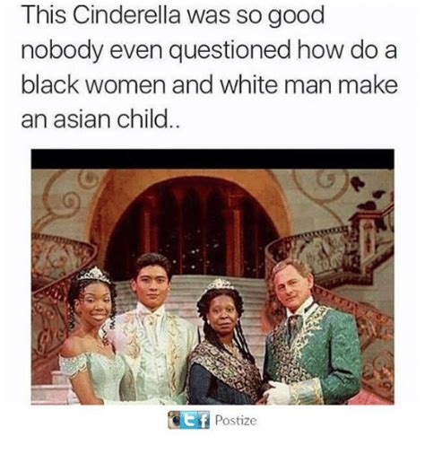 Black Man White Woman Meme - this cinderella was so good nobody even questioned how do a black women and white man make an