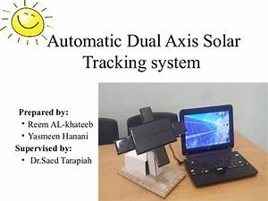 automatic dual axis solar tracking systemeee499blogspotcom With automatic tracking system