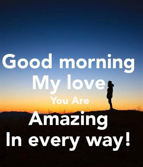 Good Morning Love Meme - 25 best ideas about good morning my love on pinterest good morning inspiration good morning