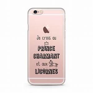 Coque Iphone 6 : coque iphone 6 et 6s je crois au prince charmant et aux licornes ~ Teatrodelosmanantiales.com Idées de Décoration