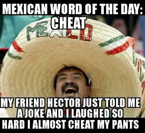Mexican Meme Jokes - cheat mexican jokes pinterest mexican words mexican jokes and humor