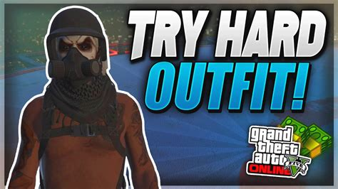 Gta 5 Online *try Hard* Outfit
