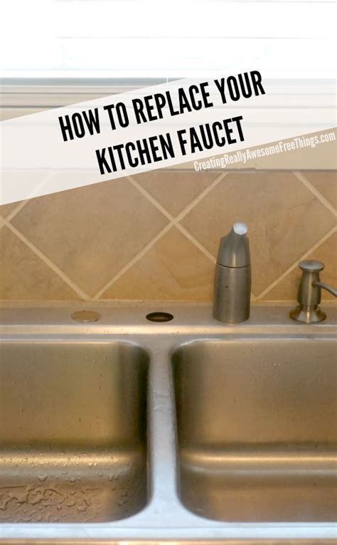 how to install a faucet in the kitchen how to replace a kitchen faucet c r a f t