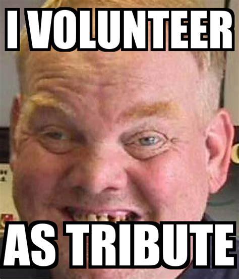 Volunteer Meme - similar galleries i volunteer picture as tribute meme pictures