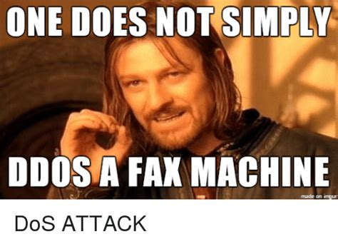 Fax Machine Meme - 25 best memes about dos attack dos attack memes