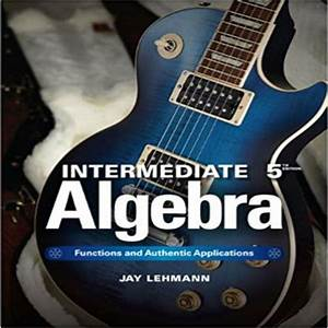 Intermediate Algebra Functions And Authentic Applications