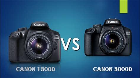 eos 1300d test canon 3000d vs canon 1300d canon 1300d vs canon 3000d
