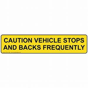Vehicle Stops And Backs Frequently Label NHE-14947 ...