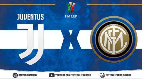 Como assistir Juventus X Inter de Milão AO VIVO – Copa da ...