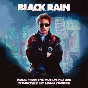 Hans Zimmer  Black Rain (music From The Motion Picture