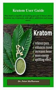 Kratom User Guide   This Book Is Capable Of Teaching You