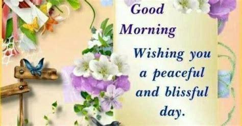good morning wishing   peaceful  blissful day