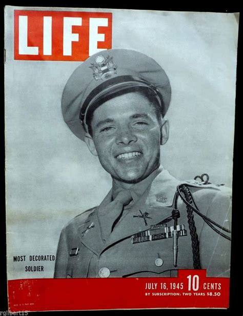 Most Decorated War Hero by Audie Murphy Most Decorated Soldier Ww2 War Hero 1945 July