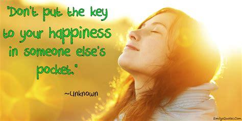 dont put  key   happiness   elses