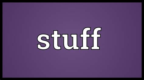 Stuff Meaning - YouTube