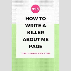 How To Write A Killer About Me Page Caitlinbachercom