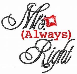 Mrs Always Right : mrs always right embroidery designs machine embroidery designs at ~ Eleganceandgraceweddings.com Haus und Dekorationen