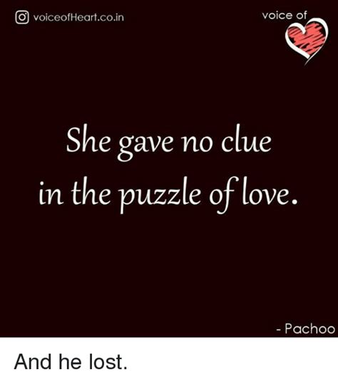 Lost Love Meme - o voiceofheartcoin voice of she gave no clue in the puzzle of love pachoo and he lost love
