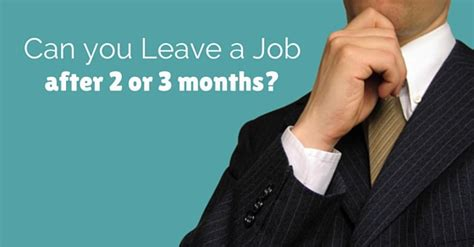 Can You Leave A Job After 2 Or 3 Months? Is It Ok To Quit