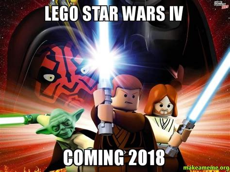 Lego Star Wars Memes - lego star wars iv coming 2018 make a meme