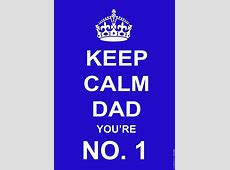 Keep Calm Dad You're No 1 Poster A3 Buy Online at
