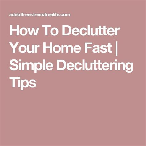 how to declutter your home fast 1704 best images about clutter control on pinterest
