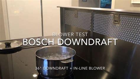 downdraft dunstabzug bosch bosch downdraft power test