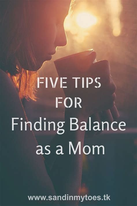 Five Tips Friday Finding Balance As A Mom Parents