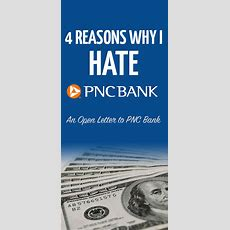 Four Reasons Why I Hate Pnc Bank  An Open Letter To Pnc Bank