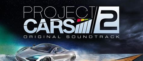 Project Cars 2 Soundtrack & Behind The Scenes Video
