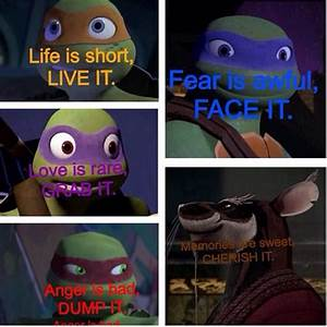 Quotes to live ... Tmnt Ninja Quotes