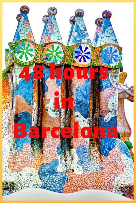 48 hours in Barcelona | Perfect destination, Barcelona ...