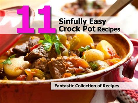 crock pot simple recipes 11 sinfully easy crock pot recipes