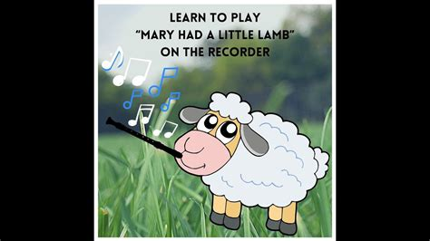 """Mary had a little lamb, it's fleece was white as snow, and everywhere that mary went, the lamb was sure to go. Learn to Play """"Mary Had a Little Lamb"""" on Recorder - YouTube"""