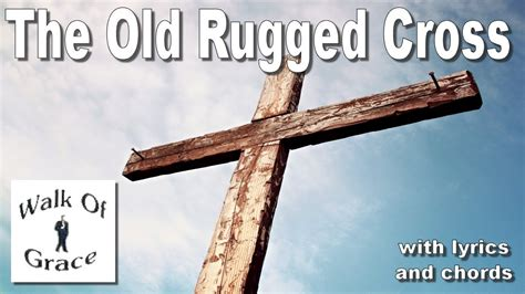 To The Rugged Cross Lyrics by The Rugged Cross With Lyrics And Chords