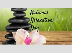National Relaxation Day in 20182019 When, Where, Why