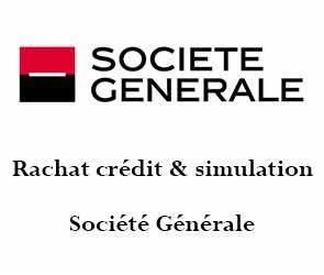 Credit Societe Generale : rachat de cr dit soci t g n rale simulation pr t en ligne ~ Medecine-chirurgie-esthetiques.com Avis de Voitures