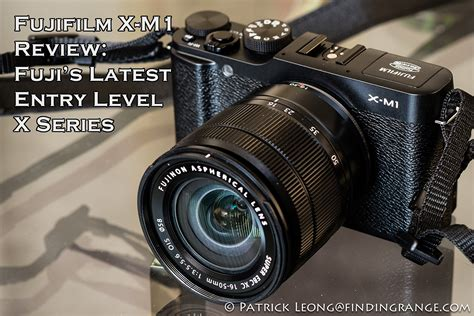Fujifilm X M1 Review: Fuji's Latest Entry Level X Series